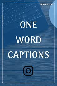 One Word Captions For Instagram And Other Social Media Captions For