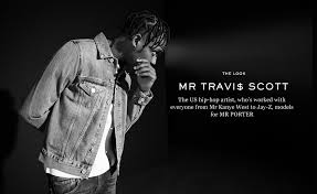 Travis Scott Quotes Classy MR TRAVI SCOTT THE LOOK The Journal MR PORTER