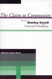 the claim to community essays on stanley cavell and political  cover of the claim to community by edited by andrew norris