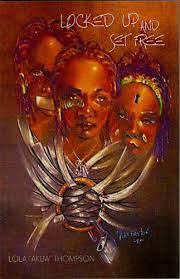 Locked Up and Set Free: Lola Akua Thompson: 9780976436300: Amazon.com: Books