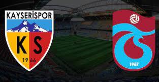 Kayserispor-Trabzonspor Maçı Ne Zaman?