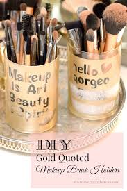 try these diy gold ed makeup brush holders to rev your desk or vanity some