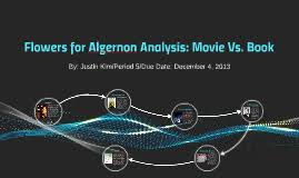 flowers for algernon analysis movie vs book by justin kim on prezi