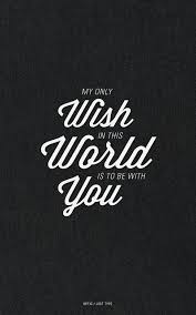 Wish Quotes Enchanting My Only Wish In This World Is To Be With You Love Quotes IMG