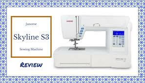 Janome Skyline S3 Sewing Machine Review: The Best Sewing Machine ... & Janome Skyline S3 Sewing Machine Review: The Best Sewing Machine Ever? Adamdwight.com