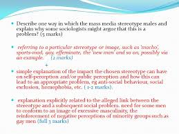 essay on media representations of gender ppt video online  describe one way in which the mass media stereotype males and explain why some sociologists might