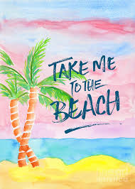 golden sand painting take me to the beach palm trees watercolor painting by beverly claire