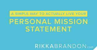 What Is Your Personal Mission A Simple Way To Actually Live Your Personal Mission Statement