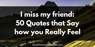 Birthday Quotes For Myself Magnificent I Miss You My Friend' 48 Most Endearing Quotes