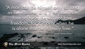 Quotes On Solitude Arthur Schopenhauer Quotes On Solitude And Freedom themindquotes 57
