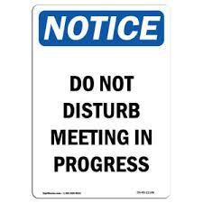 Do Not Disturb Meeting In Progress Sign Osha Notice Do Not Disturb Meeting In Progress Sign Heavy Duty