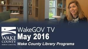 Wake County Library Wakegov Tv May 2016 Library Programs