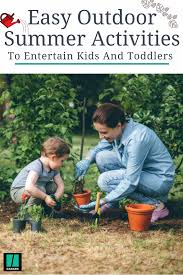 easy outdoor summer activities to entertain kids and