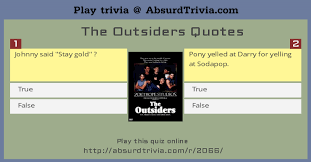 Trivia Quiz The Outsiders Quotes Fascinating The Outsiders Quotes
