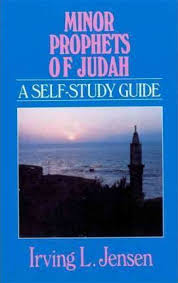Minor Prophets Of Judah Irving L Jensen 9780802444868