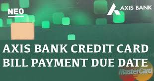 Axis bank credit cards cater to the varied needs of individuals including travel, shopping, rewards, cashback etc. What Is The Due Date For Axis Bank Credit Card Payment