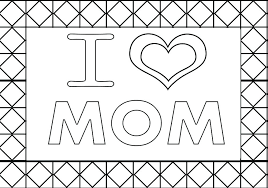 I Love Mom Coloring Page Day You Pages Mommy Betterfor