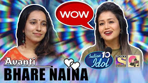 Bhare Naina - Avanti | Indian Idol 10 (2018) | Neha Kakkar - YouTube