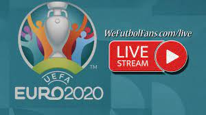 Euro Cup 2020 Watch Live Streaming- UEFA EURO Live Matches
