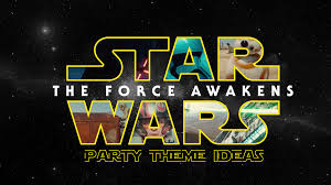 party theme ideas star wars the force awakens sternberg clarke it s finally here