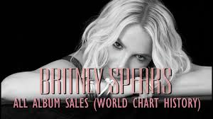 Britney Spears All Album Sales World Chart History 1998 2016