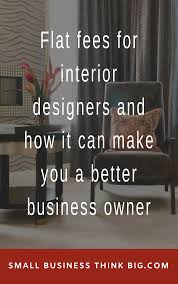 Interior Design Fees How Interior Designers Charge And Why Flat Fees Are Best