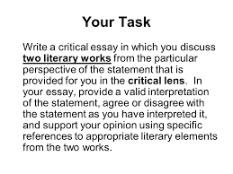 the critical lens essay a review your task write a critical essay your task write a critical essay in which you discuss two literary works from the particular