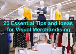 Retail Merchandising 20 Essential Tips And Ideas For Visual Merchandising