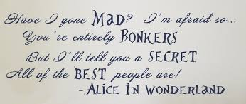 alice in wonderland quote entrancing alice in wonderland quote have i gone mad vinyl wall art on alice in wonderland wall art quotes with alice in wonderland quote awesome alice in wonderland quote how long