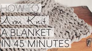 Arm Knitting Patterns Cool How To Arm Knit A Blanket In 48 Minutes With Simply Maggie YouTube