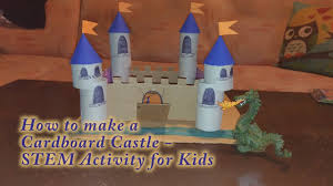 Castle Designs For School Projects How To Make A Cardboard Castle Stem Activity For Kids