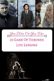 You Win Or You Die - 10 Game Of Thrones Life Lessons \u2014 The Single ...