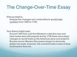 the continuity and change over time essay the big picture the the change over time essay if the prompt is analyze the changes and