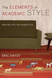 the elements of academic style writing for the humanities the elements of academic style
