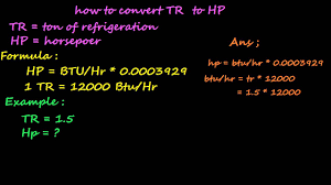 How To Convert Tr Tone Of Refrigeration To Hp Horsepower