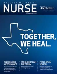 Houston Methodist Org My Chart Houston Methodist Nursing Magazine Fall 2017 By Houston
