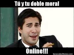 T  y tu doble moral Online!!! | Openenglish meme via Relatably.com