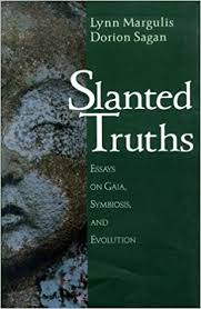 slanted truths essays on gaia symbiosis and evolution lynn slanted truths essays on gaia symbiosis and evolution lynn margulis dorion sagan p morrison 9780387949277 com books