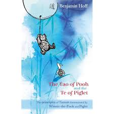 The Tao Of Pooh And The Te Of Piglet By Benjamin Hoff