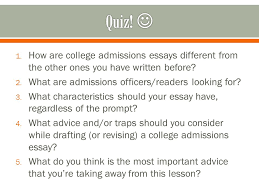 college admissions essays ppt how are college admissions essays different from the other ones you have written