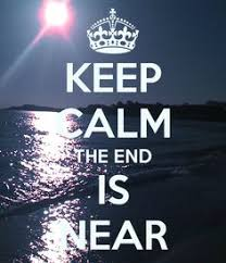 Image result for THE END IS NEAR  quotes