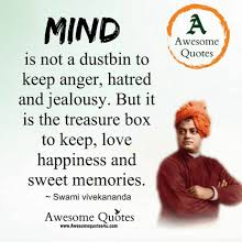 Vivekananda Quotes Stunning MIND Awesome Is Not A Dustbin To Quotes Keep Anger Hatred And