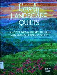 April 2017 Book of the Month & Being that I'm in the middle of quilting my pictorial quilt, Santorini,  I've chosen to continue with Lovely Landscape Quilts by Cathy Geier for the  April ... Adamdwight.com
