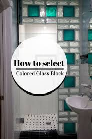 In this video learn how to select the best colored glass block for your  project.
