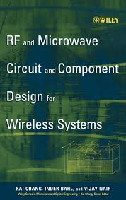 Rf And Microwave Circuit Design For Wireless Communications Rf And Microwave Circuit And Component Design For Wireless