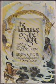 publication the language of the night essays on fantasy and  publication the language of the night essays on fantasy and science fiction