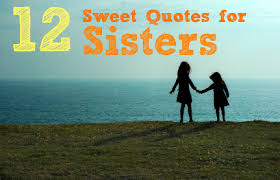 Best Sister Quotes Fascinating 48 Super Sweet Quotes About Sisters For Sisters Day Babble