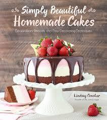 Simply Beautiful Homemade Cakes Cookbook Life Love And Sugar