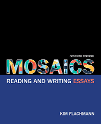 flachmann mosaics reading and writing essays th edition pearson mosaics reading and writing essays 7th edition