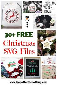 Merry xmas and happy holidays! Free Svg Christmas Files To Make Cute Diy Projects With Leap Of Faith Crafting
